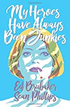 My Heroes Have Always Been Junkies by Ed…