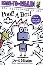 Poof! A Bot! (The Adventures of Zip) by…