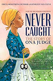 Never Caught, the Story of Ona Judge: George…