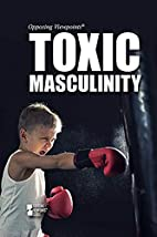 Toxic masculinity by Barbara Krasner