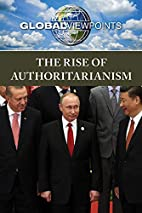The rise of authoritarianism by Gary Wiener