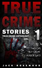 True Crime Stories: 12 Shocking True Crime…