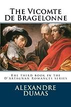 The Vicomte De Bragelonne or Ten Years…