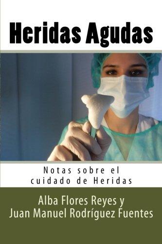 heridas-agudas-notas-sobre-el-cuidado-de-heridas-volume-1-spanish-edition