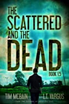 The Scattered and the Dead (Book 1.5) by Tim…