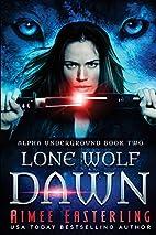 Lone Wolf Dawn (Alpha Underground) (Volume…