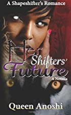Her Shifters' Future by Queen Anoshi