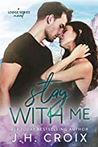 Stay with Me by J. H. Croix