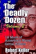 The Deadly Dozen Volume 2: Twelve More of…