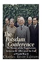 The Potsdam Conference: The History of the…