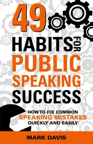 49-habits-for-public-speaking-success-how-to-fix-common-speaking-mistakes-quickly-and-easily