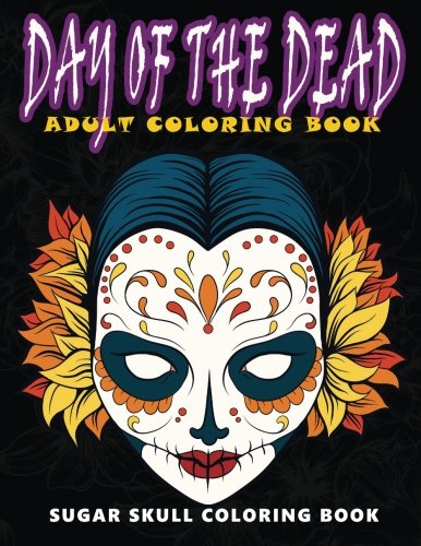 day-of-the-dead-sugar-skull-coloring-book-at-midnight-version-skull-coloring-book-for-adults-relaxation-meditation