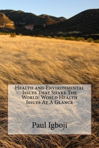 health-and-environmental-issues-that-shake-the-world-world-health-issues-at-a-glance