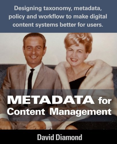 metadata-for-content-management-designing-taxonomy-metadata-policy-and-workflow-to-make-digital-content-systems-better-for-users