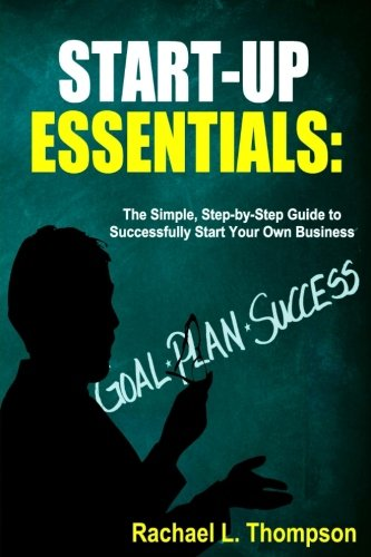 how-to-start-a-business-startup-essentials-the-simple-step-by-step-guide-to-successfully-start-your-own-business-online-business-small-business-business-startup-for-newbies-volume-2