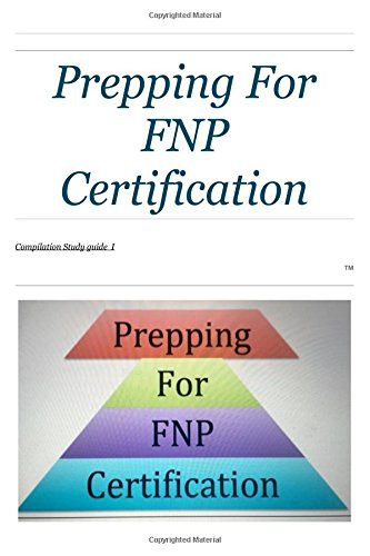 prepping-for-fnp-certification-compilation-study-guide-volume-1