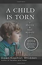 A Child Is Torn (Whitley & Keal) (Volume 1)…