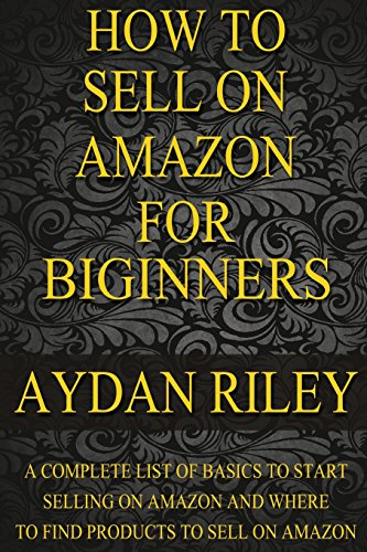 how-to-sell-on-amazon-for-beginners-a-complete-list-of-basics-to-start-selling-on-amazon-and-where-to-find-products-to-sell-on-amazon-selling-on-money-with-amazon-fulfilled-by-merchant