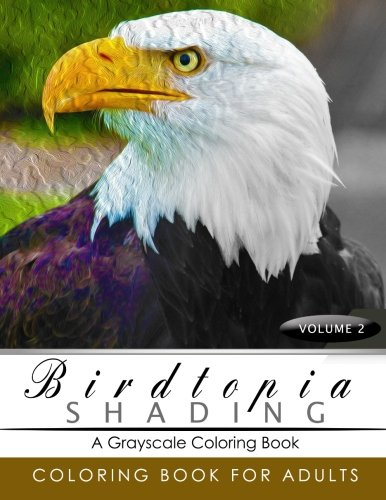 birdtopia-shading-volume-2-bird-grayscale-coloring-books-for-adults-relaxation-art-therapy-for-busy-people-adult-coloring-books-series-grayscale-fantasy-coloring-books