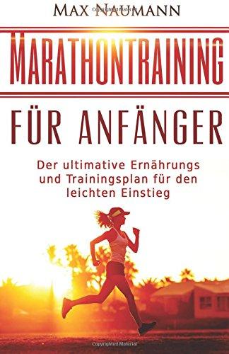 marathontraining-fur-anfanger-der-ultimative-ernahrungs-und-trainingsplan-fur-den-leichten-einstieg-marathon-marathon-training-marathon-laufen-joggen-laufen-fur-einsteiger