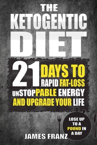ketogenic-diet-21-days-to-rapid-fat-loss-unstoppable-energy-and-upgrade-your-l