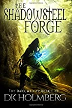 The Shadowsteel Forge (The Dark Ability)…