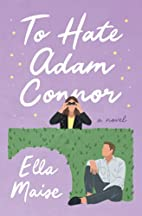 To Hate Adam Connor by Ella Maise