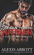 Stolen from the Hitman by Alexis Abbott