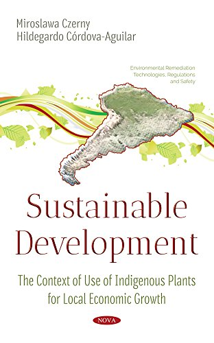 sustainable-development-the-context-of-use-of-indigenous-plants-for-local-economic-growth-environmental-remediation-technologies-regulations-and-safety