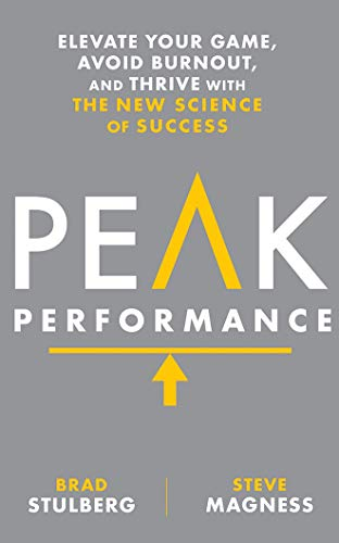 peak-performance-elevate-your-game-avoid-burnout-and-thrive-with-the-new-science-of-success