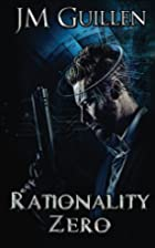 Rationality Zero by J. M. Guillen