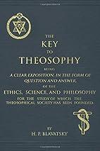 The Key to Theosophy by H. P. Blatavsky