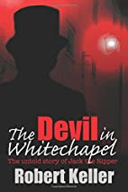 The Devil in Whitechapel: The Untold Story…