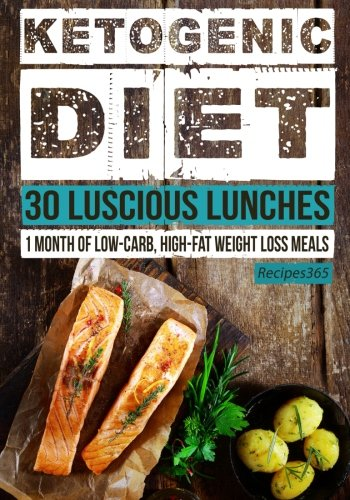 ketogenic-diet-30-luscious-lunches-1-month-of-low-carb-high-fat-weight-loss-meals