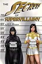 The Secrets of Supervillainy (The…