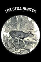The Still Hunter by Theodore Van Dyke