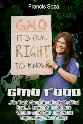 gmo-foods-the-truth-about-genetically-modified-food-a-laymans-insight-into