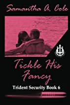 Tickle His Fancy by Samantha A. Cole
