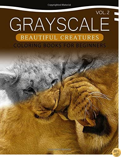 Grayscale Beautiful Creatures Coloring Books for Beginners Volume 2: The Grayscale Fantasy Coloring Book: Beginner's Edition