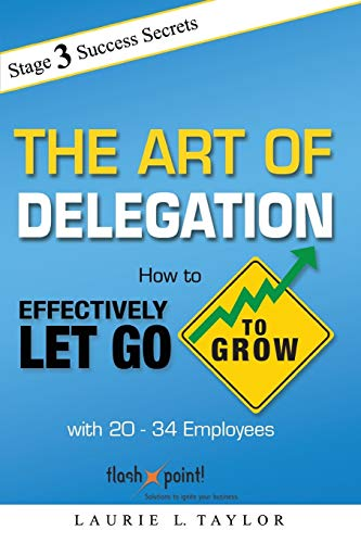 the-art-of-delegation-how-to-effectively-let-go-to-grow-with-20-34-employees