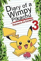 Pokemon Go: Diary Of A Wimpy Pikachu 3:…