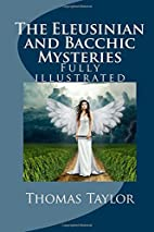 The Eleusinian and Bacchic Mysteries by…