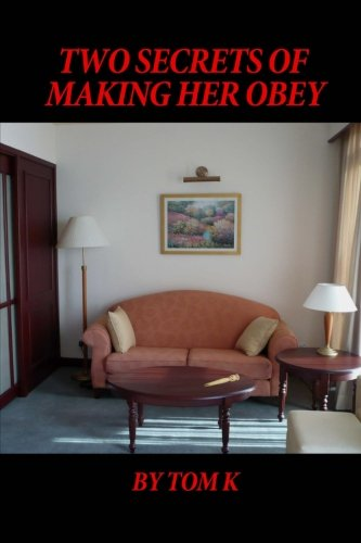 two-secrets-of-making-her-obey-how-to-make-a-stubborn-wife-your-slave