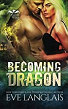 Becoming Dragon (Dragon Point Book 1) by Eve…