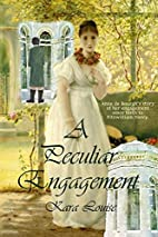 A Peculiar Engagement by Kara Louise