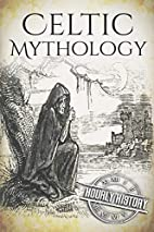Celtic Mythology: A Concise Guide to the…