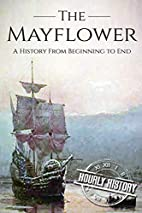 Mayflower: A History From Beginning to End…
