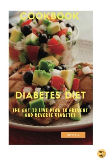The Diabetes Diet: The Eat to Live Plan to Prevent and Reverse Diabetes
