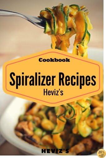 Spiralizer Cookbook: 100 Veggie Friendly Spiralizer from Sweet Potato, Cucumber and Vegan