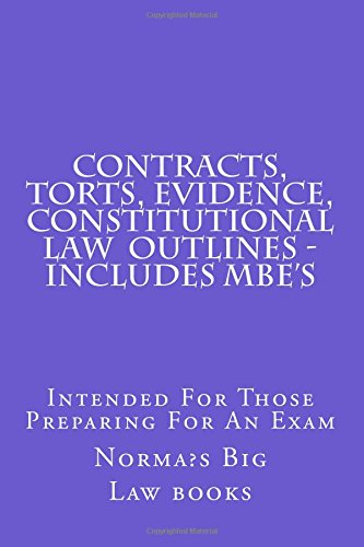 contracts-torts-evidence-constitutional-law-outlines-includes-mbes-intended-for-those-preparing-for-an-exam